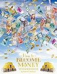 How To Become Money Workbook