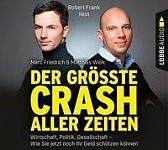 Der größte Crash aller Zeiten: Wirtschaft, Politik, Gesellschaft. Wie Sie jetzt noch Ihr Geld schütz (audiobook)