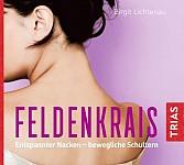 Feldenkrais: Entspannter Nacken - bewegliche Schultern (Hörbuch) (audiobook)