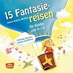 15 Fantasiereisen für Kinder von 4-10 (audiobook)