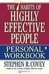 The 7 Habits of Highly Effective People. Workbook