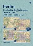 Berlin - Geschichte des Stadtgebiets in vier Karten - 1806, 1920, 1988, 2020