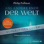 His Dark Materials 4: Ans andere Ende der Welt (audiobook)