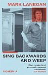 Lanegan, M: Sing Backwards and Weep