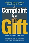 A Complaint Is a Gift: Using Customer Feedback as a Strategic Tool