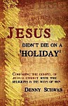 Jesus Didn't Die on a 'Holiday'