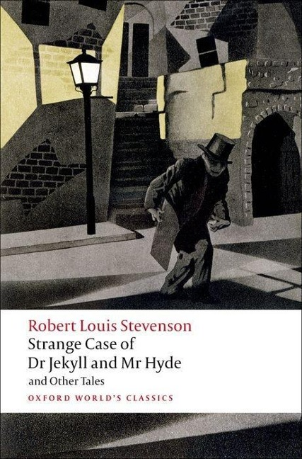 The Strange Case of Dr Jekyll and Mr Hyde, and Other Tales