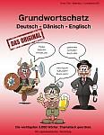 Grundwortschatz Deutsch - Dänisch - Englisch