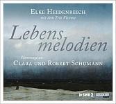 Lebensmelodien - Eine Hommage an Clara und Robert Schumann (audiobook)