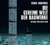 Die geheime Welt der Bauwerke (audiobook)