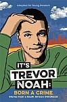 It's Trevor Noah: Born a Crime (Young Adult Edition)