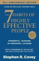 The 7 Habits of Highly Effective People. 25th Anniversary Edition