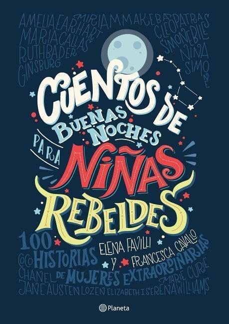 Cuentos de Buenas Noches Para Niñas Rebeldes = Good Night Stories for Rebel Girls