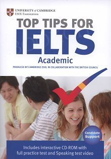 The Official Top Tips for IELTS Academic module + CDROM