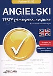 Angielski. Testy gramatyczno-leksykalne dla średnio zaawansowanych (B1-B2)