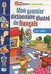 Mon premier dictionnaire illustré de français - La ville