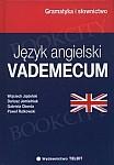 Język angielski. Gramatyka i słownictwo. VADEMECUM