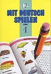 Mit Deutsch Spielen Band 1