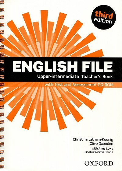 English File Upper Intermediate (3rd Edition) (2014) Teacher's Book & Testing Assessment CD-R