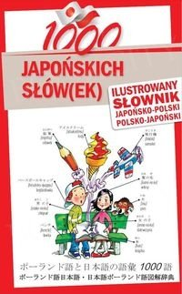 1000 japońskich słów(ek) Ilustrowany słownik japońsko-polski polsko-japoński
