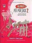 Hurra! Po Polsku 2 Ćwiczenia+CD