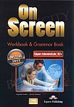 On Screen Upper-Intermediate B2+ Zeszyt ćwiczeń (Matura Workbook & Grammar Book)