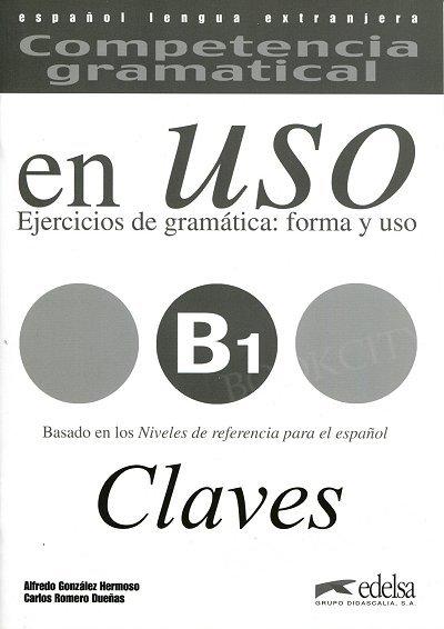 En Uso B1. Ejercicios de gramatica forma y uso (2018) Clave