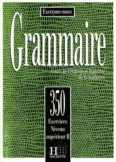 Grammaire 350 exercices - niveau superieur II Podręcznik