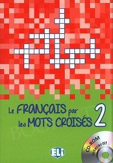 Le français par les mots croisés 2 Książka + CD-Rom