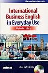 International Business English in Everyday Use (wydanie z płytą) Książka+CD-mp3