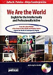 We Are the World English for the Intellectually and Professionally Active Książka+CD mp3