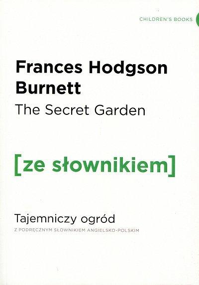 The Secret Garden Tajemniczy ogród (poziom A2/B1) Książka ze słownikiem