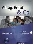 Alltag, Beruf & Co 6 Kursbuch + Arbeitsbuch mit CD