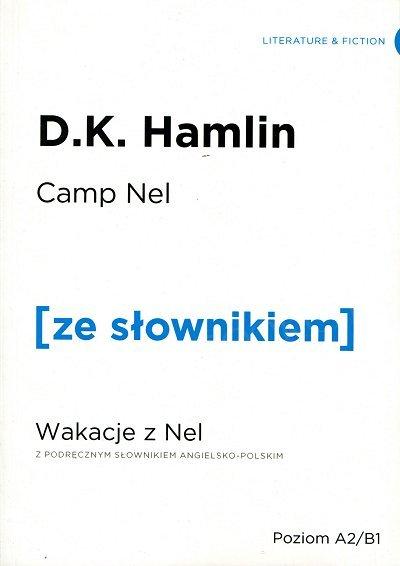 Camp Nel. Wakacje z Nel (poziom A/B1) Książka ze słownikiem