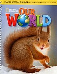 Our World Starter Lesson Planner + CD-Audio + Teachers Resouce CD-ROM