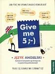 Give me 5 ;-) Język angielski Książka