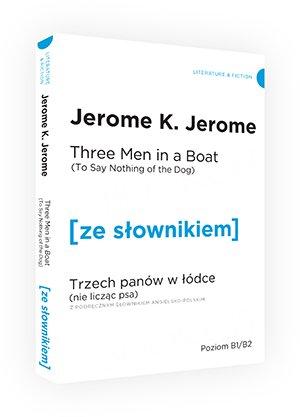 Trzech panów w łódce (Nie licząc psa).Three Men in a Boat (To Say Nothing of the Dog) Poziom B1/B2) Książka ze słownikiem