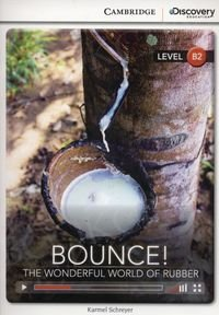 Bounce! The Wonderful World of Rubber