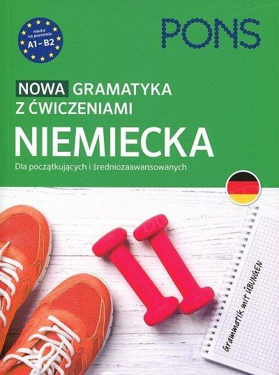 Nowa gramatyka niemiecka z ćwiczeniami A1-B2