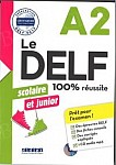 Le DELF 100% réussite A2 scolaire et junior Książka + CD mp3