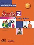 Amis et compagnie 2 klasa 8 podręcznik