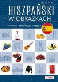 Hiszpański w obrazkach. Słownik, rozmówki, gramatyka Książka