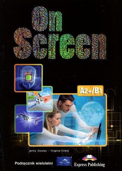 On Screen A2+/B1 Student's Book (Podręcznik wieloletni)