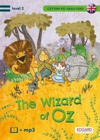 The Wonderful Wizard of Oz / Czarnoksiężnik z krainy Oz Książka + audio mp3