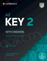 A2 Key 2 for the Revised 2020 Exam Student's Book with Answers with Audio with Resource Bank Authentic Practice Tests