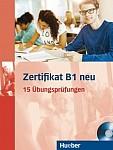 Zertifikat B1 neu. 15 Übungsprüfungen Lehrerbuch + CD mp3