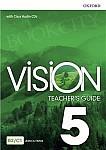 Vision 5 Przewodnik dla nauczyciela z dostępem do Teacher's Resource Centre, Classroom Presentation Tool i Online Practice