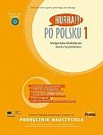 Hurra! Po Polsku 1 (nowa edycja) Podręcznik nauczyciela