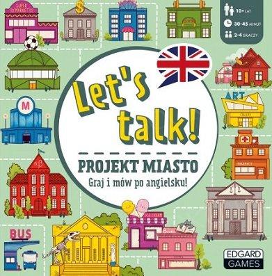Let's talk. Projekt Miasto. Graj i mów po angielsku!