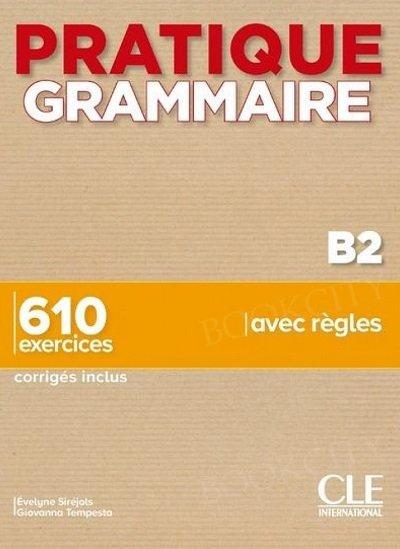 Pratique Grammaire Niveau B2 2ed. Livre + Corrigés